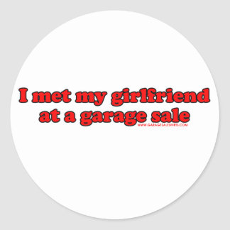 I Met My Girlfriend At A Garage Sale T Stickers