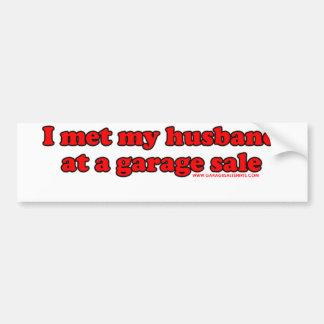 I Met My Husband At A Garage Sale T Bumper Sticker