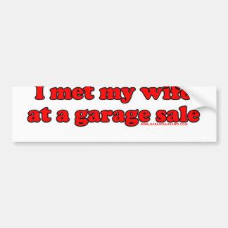 I Met My Wife At A Garage Sale T Bumper Sticker