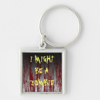 I MIGHT BE A ZOMBIE! Silver-Colored SQUARE KEY RING