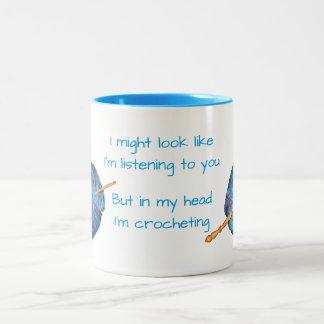 I might look like I'm listening to you ... crochet Two-Tone Coffee Mug