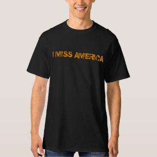 I Miss America      Remember... We The People T-Shirt