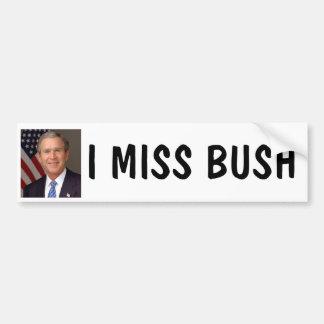 I MISS BUSH BUMPER STICKER