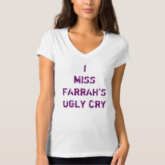 I Miss Farrah's Ugly Cry T-Shirt