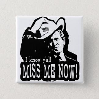 I Miss George W. Bush Anti Obama Gear 15 Cm Square Badge