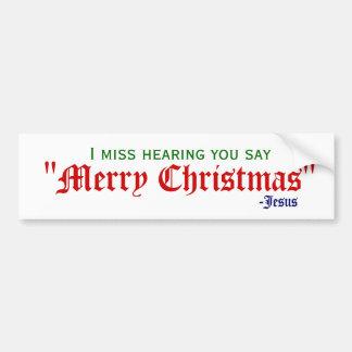 I miss Merry Christmas Bumper Sticker