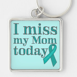 I Miss My Mom Today (Ovarian Cancer) Silver-Colored Square Key Ring