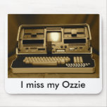 I miss my Ozzie Mouse Pads