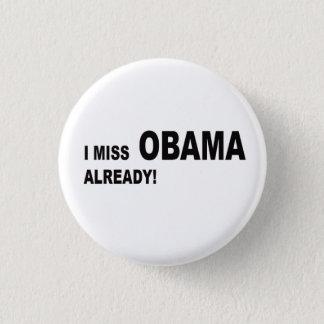I miss Obama already! 3 Cm Round Badge