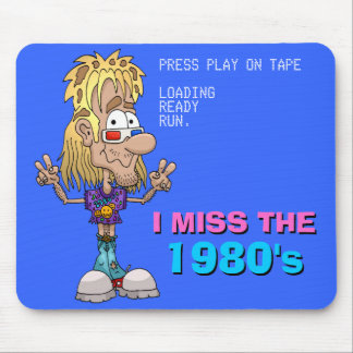 I Miss The 1980 s Mouse Pad