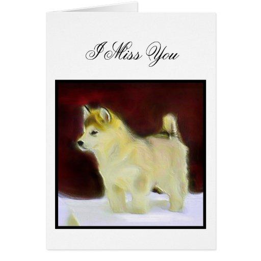 I Miss You Alaskan Malamute greeting card