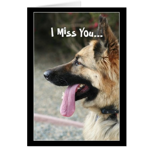 I Miss You German Shepherd Greeting Card