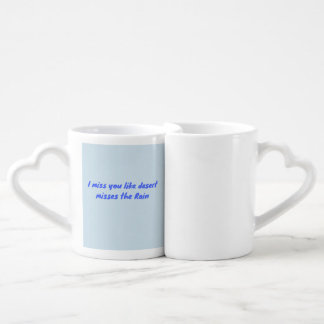 I miss you like desert misses the Rain ! Coffee Mug Set