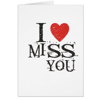 I miss you, love card