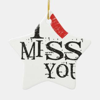 I miss you, love ceramic ornament