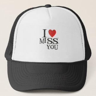 I miss you, love trucker hat