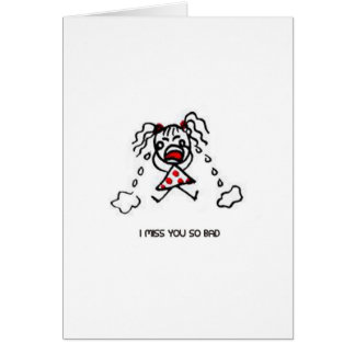 I Miss You So Bad Greeting Card