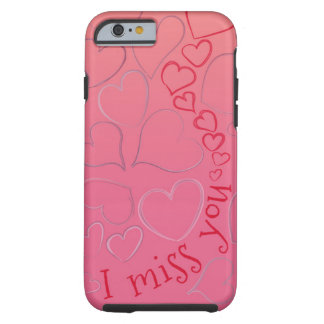 I miss you so bad (hand drawn hearts) tough iPhone 6 case