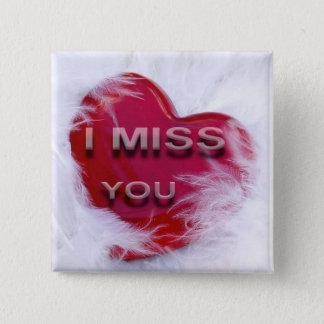 I Miss You - Square  Button