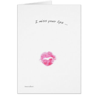 I Miss Your Lips Card