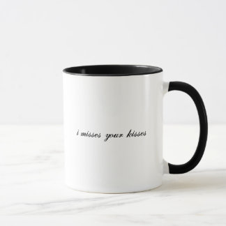i misses your kisses mug