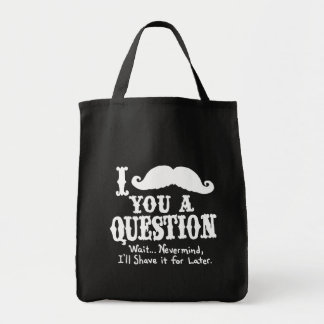 I Moustache a Question Grocery Tote Bag