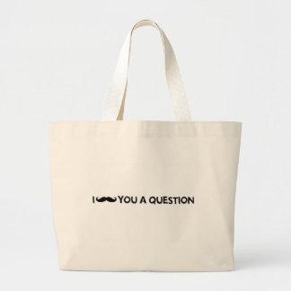 I moustache you a question canvas bag