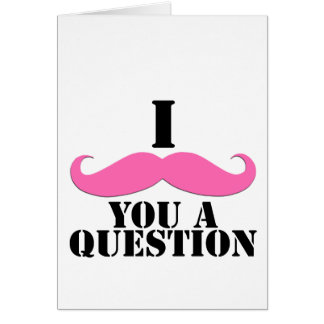 I Moustache You A Question Pink Moustache Card
