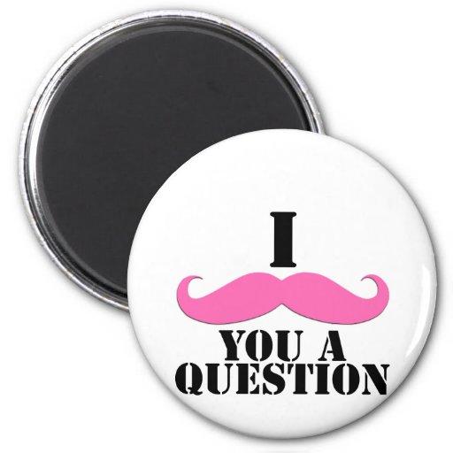 I Moustache You A Question Pink Moustache Refrigerator Magnet