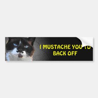 I Moustache You to Back Off Bumper Sticker
