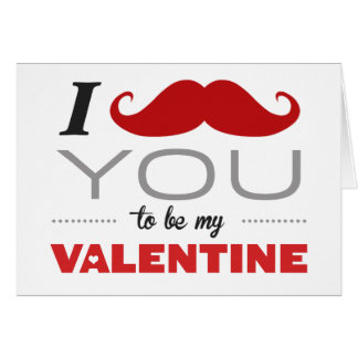 I Moustache You To Be My Valentine Greeting Card
