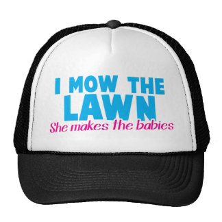 I MOW THE LAWN she makes the babies Mesh Hat