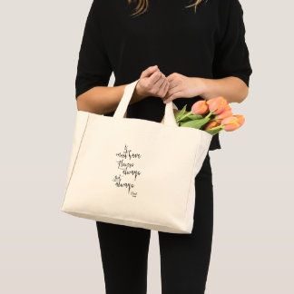 I Must Have Flowers Always and Always -Flower Girl Mini Tote Bag