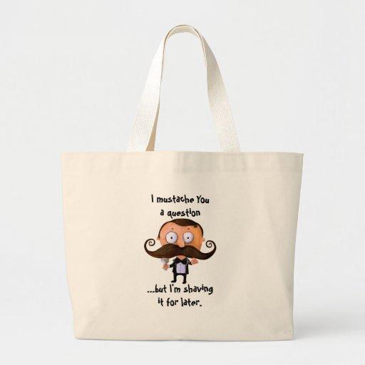 I Mustache You A Question... Canvas Bag