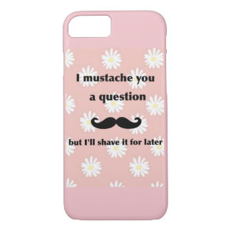 I mustache you a question iPhone 7 case