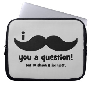 I mustache you a question laptop sleeve