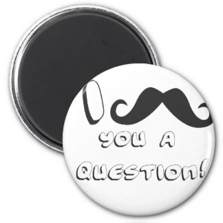 I mustache you a question! magnets