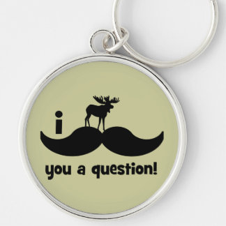 I mustache you a question moose key chain