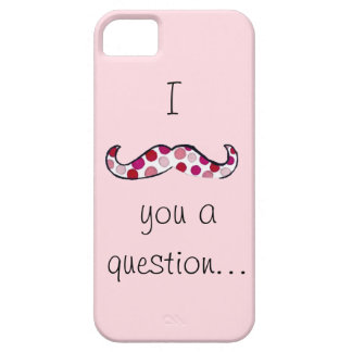 """I Mustache You a Question..."" Pink iPhone 5 Case"