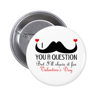 I mustache you a question Valentine's day 6 Cm Round Badge