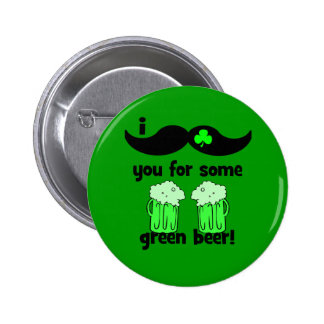 I mustache you for some green beer! 6 cm round badge