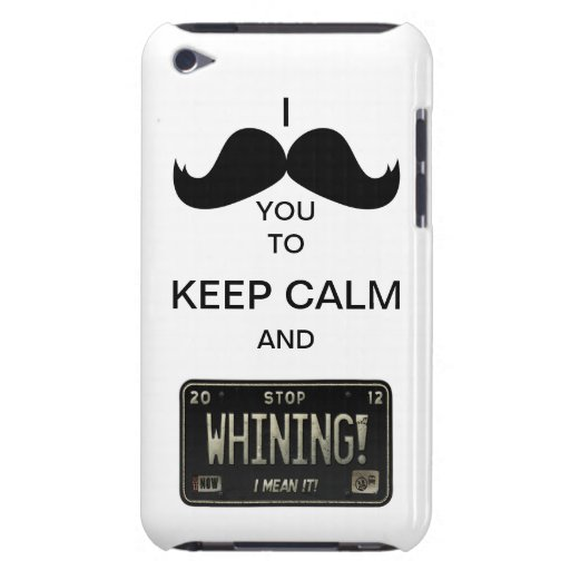 I Mustache you to Keep Calm & Stop Whining! iPod Case-Mate Case