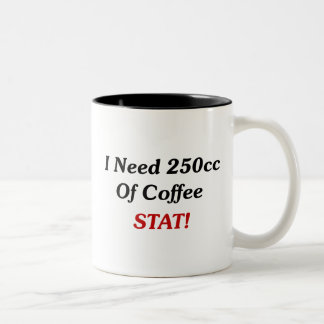 I Need 250cc Of Coffee STAT! Two-Tone Mug