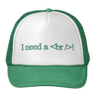 I need a break hat