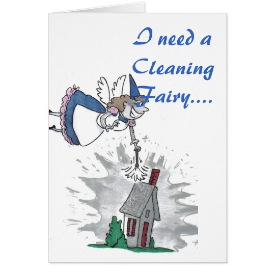 I need a Cleaning Fairy.... Card