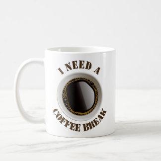 I Need A Coffee Break Classic Mug