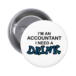 I Need a Drink - Accountant 6 Cm Round Badge