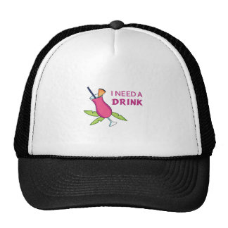 I Need A Drink Trucker Hat