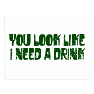I Need A Drink Postcard