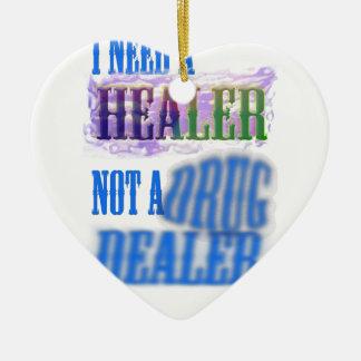 I need a healer not a drug dealer ceramic heart decoration